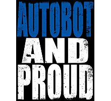 Autobot AND PROUD Photographic Print