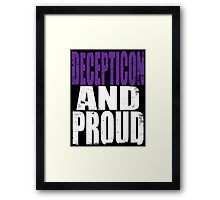 Decepticon AND PROUD Framed Print