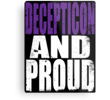 Decepticon AND PROUD Metal Print