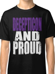 Decepticon AND PROUD Classic T-Shirt
