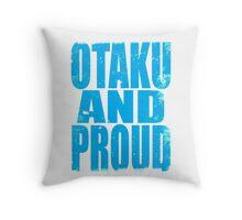 Otaku AND PROUD Throw Pillow