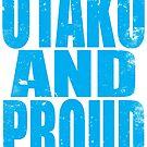 Otaku AND PROUD by Penelope Barbalios