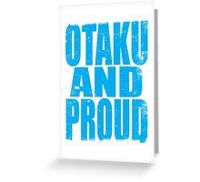 Otaku AND PROUD Greeting Card