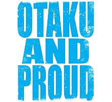 Otaku AND PROUD Photographic Print
