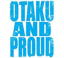 Otaku AND PROUD Photographic Print