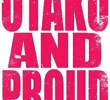 Otaku AND PROUD (PINK) by Penelope Barbalios