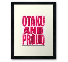 Otaku AND PROUD (PINK) Framed Print