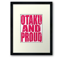 Otaku AND PROUD (PINK) Framed Print