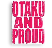 Otaku AND PROUD (PINK) Canvas Print