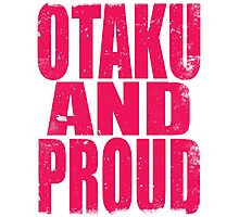 Otaku AND PROUD (PINK) Photographic Print