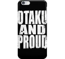 Otaku AND PROUD (WHITE) iPhone Case/Skin
