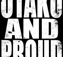 Otaku AND PROUD (WHITE) by Penelope Barbalios