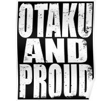 Otaku AND PROUD (WHITE) Poster