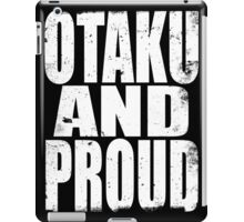 Otaku AND PROUD (WHITE) iPad Case/Skin