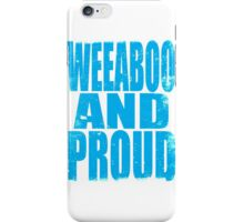 Weeaboo AND PROUD (BLUE) iPhone Case/Skin