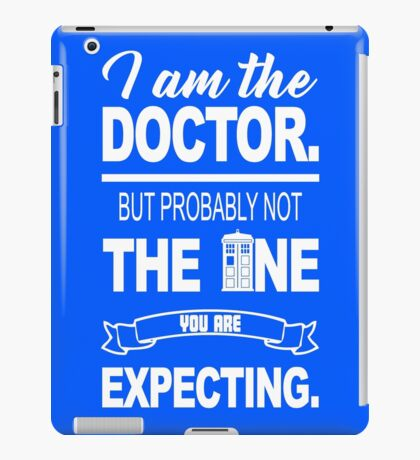 I am the Doctor iPad Case/Skin