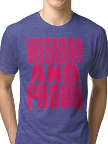 Weeaboo AND PROUD (PINK) Tri-blend T-Shirt