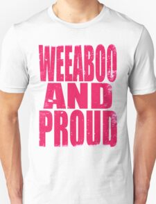 Weeaboo AND PROUD (PINK) T-Shirt