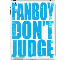 FANBOY - DON'T JUDGE (BLUE) iPad Case/Skin