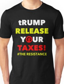 trump RELEASE YOUR TAXES Unisex T-Shirt