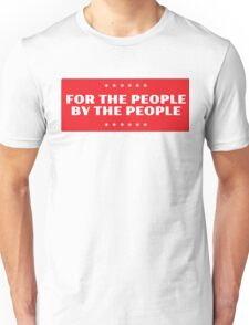 For The People - By The People Unisex T-Shirt