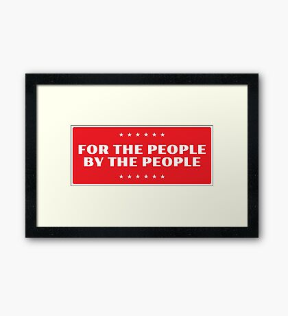For The People - By The People Framed Print
