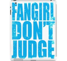 FANGIRL - DON'T JUDGE (BLUE) iPad Case/Skin