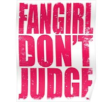 FANGIRL - DON'T JUDGE (PINK) Poster
