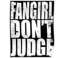 FANGIRL - DON'T JUDGE (WHITE) Poster