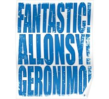 FANTASTIC! ALLONSY!! GERONIMO!!! Poster