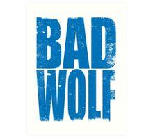BAD WOLF (BLUE) Art Print