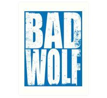 BAD WOLF (WHITE) Art Print
