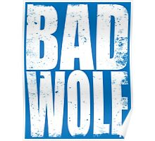BAD WOLF (WHITE) Poster