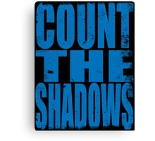 Count The Shadows (BLUE) Canvas Print