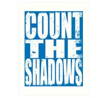 Count The Shadows (WHITE) Art Print