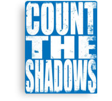 Count The Shadows (WHITE) Canvas Print