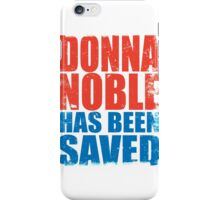 Donna Noble has been SAVED iPhone Case/Skin