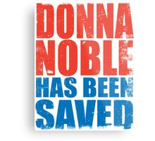 Donna Noble has been SAVED Metal Print