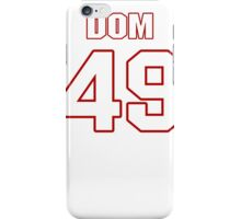 NFL Player Dom DeCicco fortynine 49 iPhone Case/Skin