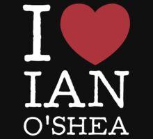 I LOVE IAN O'SHEA (white type) by freakysteve