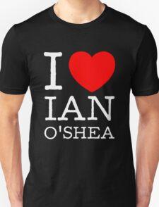I LOVE IAN O'SHEA (white type) Unisex T-Shirt
