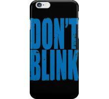 DON'T BLINK (BLUE) iPhone Case/Skin