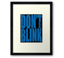 DON'T BLINK (BLUE) Framed Print