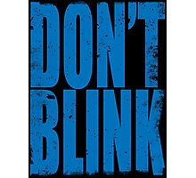 DON'T BLINK (BLUE) Photographic Print
