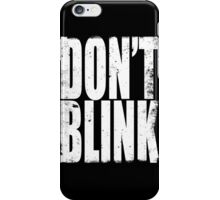 DON'T BLINK (WHITE) iPhone Case/Skin