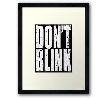 DON'T BLINK (WHITE) Framed Print