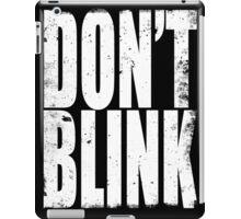 DON'T BLINK (WHITE) iPad Case/Skin