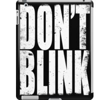 DON'T BLINK (WHITE) iPad Case/Skin