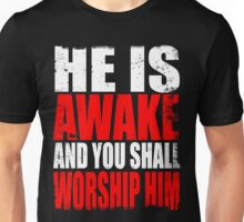 HE IS AWAKE Unisex T-Shirt