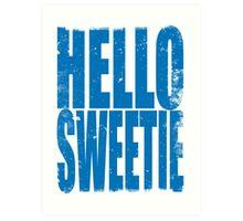 HELLO SWEETIE (BLUE) Art Print